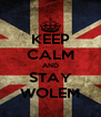 KEEP CALM AND STAY WOLEM - Personalised Poster A4 size