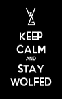 KEEP CALM AND STAY WOLFED - Personalised Poster A4 size