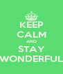 KEEP CALM AND STAY WONDERFUL - Personalised Poster A4 size