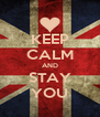 KEEP CALM AND STAY YOU - Personalised Poster A4 size