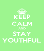 KEEP CALM AND STAY YOUTHFUL - Personalised Poster A4 size