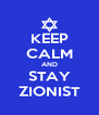 KEEP CALM AND STAY ZIONIST - Personalised Poster A4 size