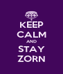 KEEP CALM AND STAY ZORN - Personalised Poster A4 size