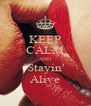 KEEP CALM AND Stayin' Alive - Personalised Poster A4 size