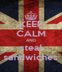 KEEP CALM AND steal sandwiches - Personalised Poster A4 size