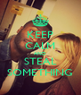 KEEP CALM AND STEAL SOMETHING - Personalised Poster A4 size