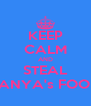 KEEP CALM AND STEAL TANYA's FOOD - Personalised Poster A4 size