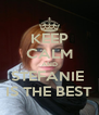 KEEP CALM AND STEFANIE  IS THE BEST - Personalised Poster A4 size