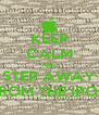 KEEP CALM AND STEP AWAY FROM THE IPOD - Personalised Poster A4 size