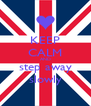 KEEP CALM AND step away slowly - Personalised Poster A4 size