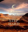 KEEP CALM AND STEP  HARD - Personalised Poster A4 size