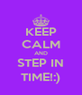 KEEP CALM AND STEP IN TIME!:) - Personalised Poster A4 size