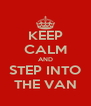 KEEP CALM AND STEP INTO THE VAN - Personalised Poster A4 size