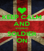 KEEP CALM AND STEREO SOLDIER ON - Personalised Poster A4 size