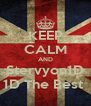 KEEP CALM AND Stervyon1D 1D The Best  - Personalised Poster A4 size