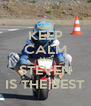 KEEP CALM AND STEVEN IS THE BEST - Personalised Poster A4 size