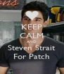 KEEP CALM AND Steven Strait For Patch - Personalised Poster A4 size