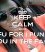 KEEP CALM AND STFU FOR I PUNCH YOU IN THE FACE - Personalised Poster A4 size