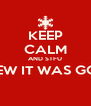 KEEP CALM AND STFU YALL KNEW IT WAS GON SNOW  - Personalised Poster A4 size