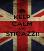 KEEP CALM AND 'STICAZZI!  - Personalised Poster A4 size