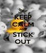 KEEP CALM AND STICK OUT - Personalised Poster A4 size