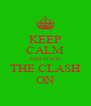 KEEP CALM AND STICK THE CLASH ON - Personalised Poster A4 size