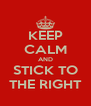 KEEP CALM AND STICK TO THE RIGHT - Personalised Poster A4 size