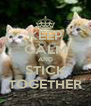 KEEP CALM AND STICK TOGETHER - Personalised Poster A4 size