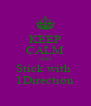KEEP CALM AND Stick with  1Direction - Personalised Poster A4 size
