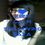 KEEP CALM AND STIIL LOVING BAYA - Personalised Poster A4 size