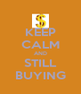 KEEP CALM AND STILL BUYING - Personalised Poster A4 size