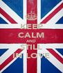 KEEP CALM AND STILL IN LOVE - Personalised Poster A4 size