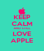 KEEP CALM AND STILL LOVE APPLE - Personalised Poster A4 size