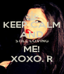 KEEP CALM AND STILL LOVING ME! XOXO. R - Personalised Poster A4 size