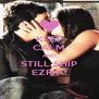 KEEP CALM AND STILL SHIP EZRIA! - Personalised Poster A4 size