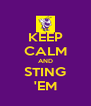 KEEP CALM AND STING 'EM - Personalised Poster A4 size