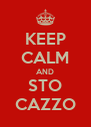 KEEP CALM AND STO CAZZO - Personalised Poster A4 size