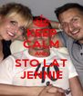 KEEP CALM AND STO LAT JENNIE - Personalised Poster A4 size