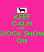 KEEP CALM AND STOCK SHOW ON - Personalised Poster A4 size