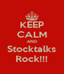 KEEP CALM AND Stocktalks Rock!!! - Personalised Poster A4 size