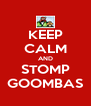 KEEP CALM AND STOMP GOOMBAS - Personalised Poster A4 size