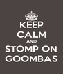 KEEP CALM AND STOMP ON GOOMBAS - Personalised Poster A4 size