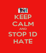 KEEP CALM AND STOP 1D HATE - Personalised Poster A4 size