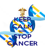 KEEP CALM AND STOP CANCER - Personalised Poster A4 size