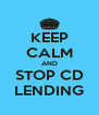 KEEP CALM AND STOP CD LENDING - Personalised Poster A4 size