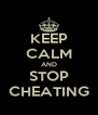 KEEP CALM AND STOP CHEATING - Personalised Poster A4 size