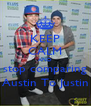 KEEP CALM AND stop comparing Austin To Justin - Personalised Poster A4 size