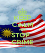 KEEP CALM AND STOP   CRIME - Personalised Poster A4 size