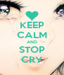 KEEP CALM AND STOP CRY - Personalised Poster A4 size