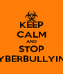 KEEP CALM AND STOP CYBERBULLYING - Personalised Poster A4 size
